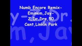 Numb Encore Remix- Eminem,Jay-Z,Dr.Dre,50 Cent,Linkin Park