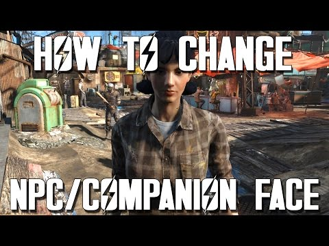FALLOUT 4 - How To Edit NPC/Companion Looks (TUTORIAL)