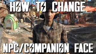 FALLOUT 4 - How To Edit NPC Companion Looks TUTORIAL