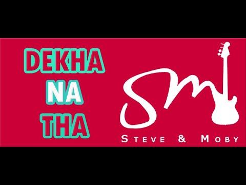 Dekha Na Tha (Tribute to Alamgir)- Steve & Moby - HD Quality