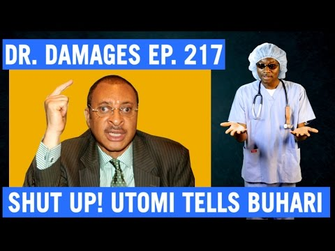 Dr. Damages Show Episode 217: Shut Up, Utomi Tells Buhari