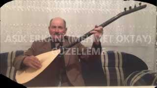 AŞIK ERKANİ (MEHMET OKTAY)- GÜZELLEME