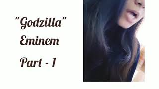 Godzilla - Eminem feat Juice WRLD (female cover) | Female rapper