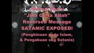 "Pesan Mundur ""Jika Cinta Allah"" Ahmad Dhani SATANIC (Scary Message)"