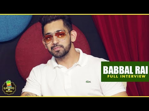 BABBAL RAI   FULL INTERVIEW   GABRUU DA DHABA   GABRUU.COM