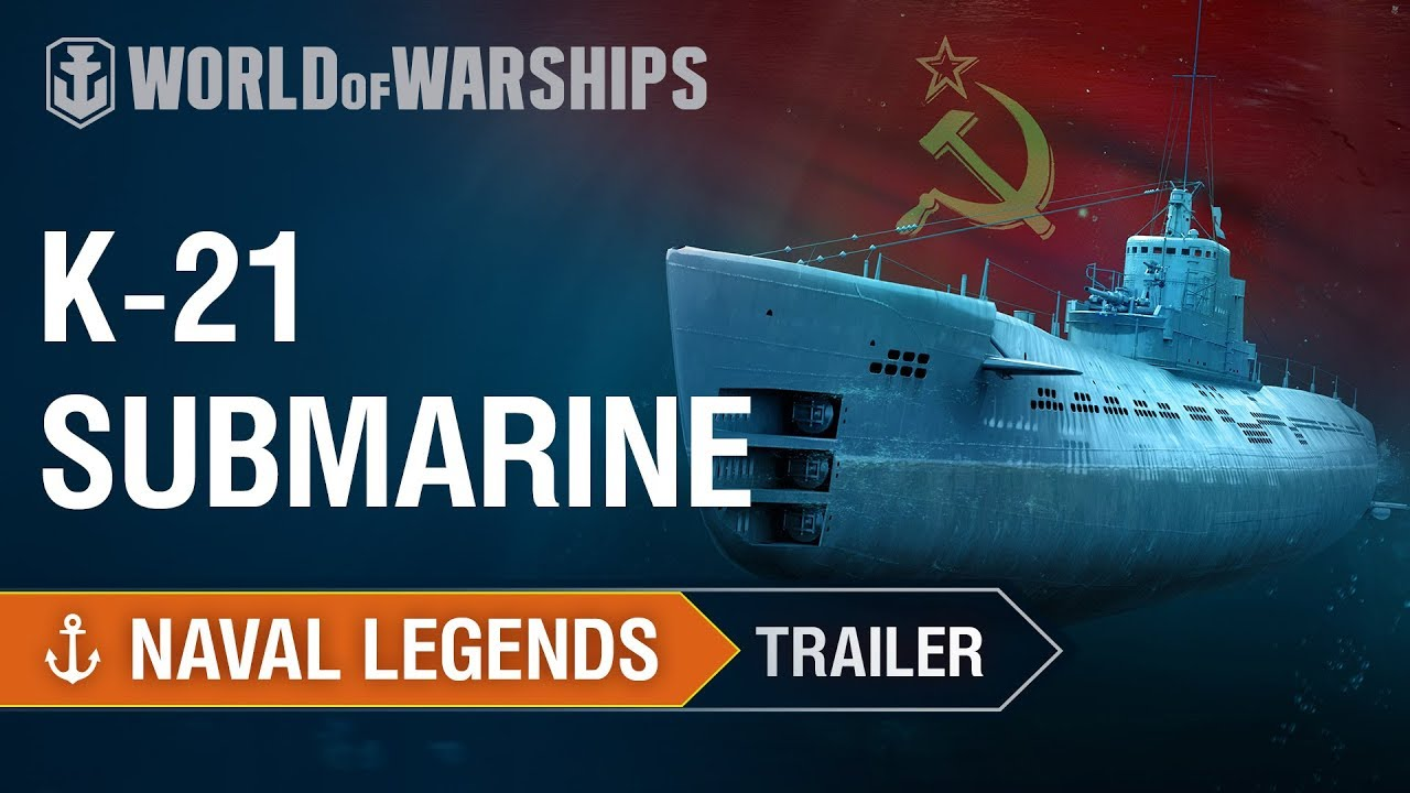 Naval Legends. Submarine K-21. Trailer | World of Warships ...