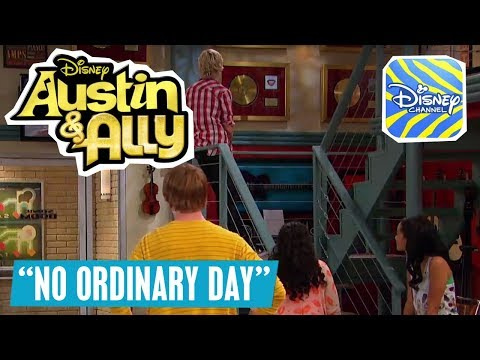 AUSTIN & ALLY 🎵 Clip: No Ordinary Day 🎵 | Disney Channel Songs
