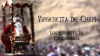 Virgencita de Chapi (Huayno): Los Errantes de Chuquibamba