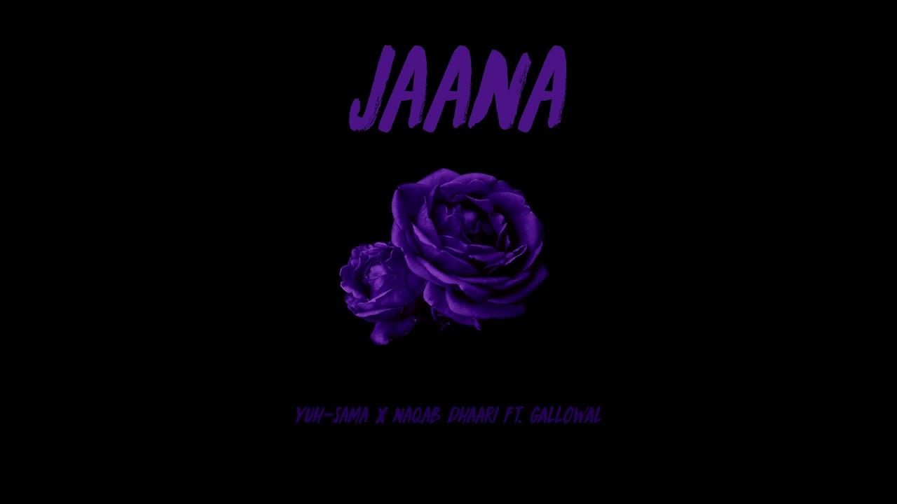 Download Jaana - Yuh-Sama x Naqab Dhaari ft. Gallowal (Prod. FILDREM, Yuh-Sama)