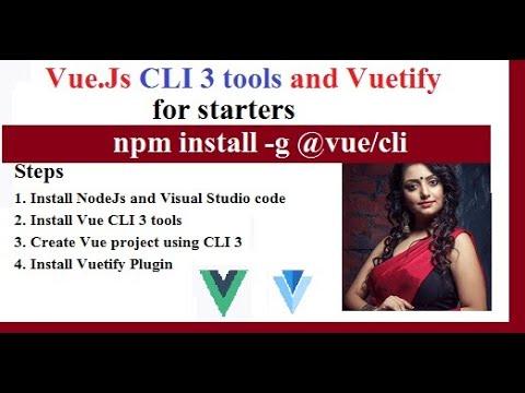 Vue CLI 3 Basics :  Installing Vue CLI 3, VueJs & Vuetify In Windows | npm install -g @vue/cli thumbnail