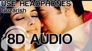 Guzarish | 8D Audio Song | Ghajini (HQ) 🎧