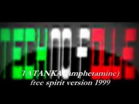 Techno Folle TATANKA - Amphetamine ( Version 1999 )