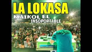 LA LOKASA - Maikol El Insoportable Ft Dj Profeta - KIKE EN CONCIERTO
