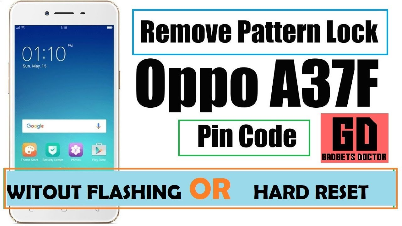 OPPO A37F / OPPO A37FW Remove Lock Screen