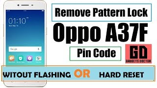Oppo A37F / A37FW | Remove lock Screen / pattern / Password - Without Flashing