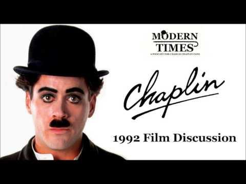 Modern Times Podcast #12 - CHAPLIN Biopic - Robert Downey Jr. / Richard Attenborough