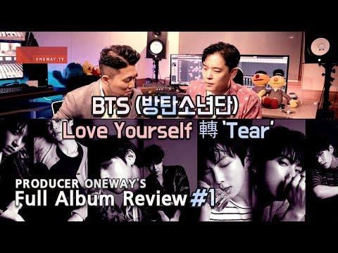 [ENG SUB] Part#1 Producer Review BTS Love Yourself 轉 'Tear' Full Album Review 프로듀서 원웨이 리뷰