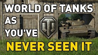 World of Tanks as you've NEVER seen it!
