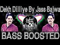 Gambar cover Dekh Dilliye BASS BOOSTED   Jass Bajwa   Latest Punjabi Songs 2020   New Punjabi Songs 2021   R.D.