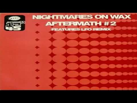 Nightmares On Wax - Aftermath #2 (LFO Remix) 1990