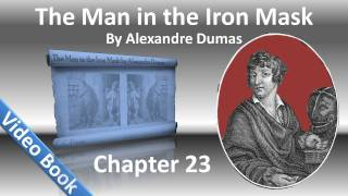 Chapter 23 - The Man in the Iron Mask by Alexandre Dumas - The King