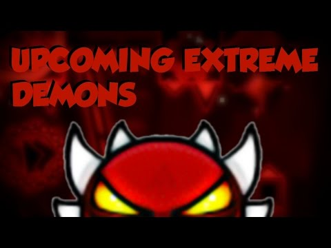 Upcoming Extreme Demons in Geometry Dash (+ the verifiers)