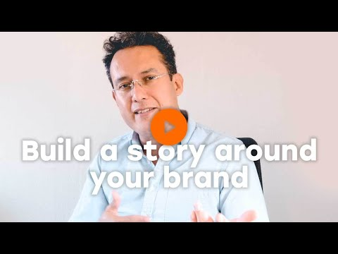 Build a story around your brand