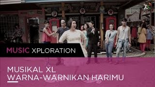 Warna-Warnikan Harimu - Musikal XL | Music Xploration