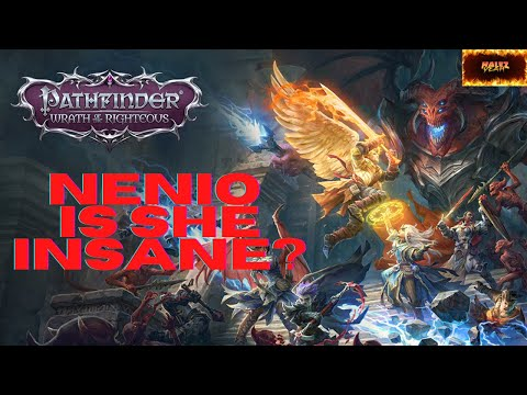 Pathfinder Wrath of the Righteous 18 Nenio is she insane?  
