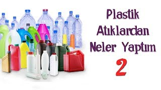 Plastik Atıkların Değerlendirilmesi | Turn Plastic Waste İnto Cool Things