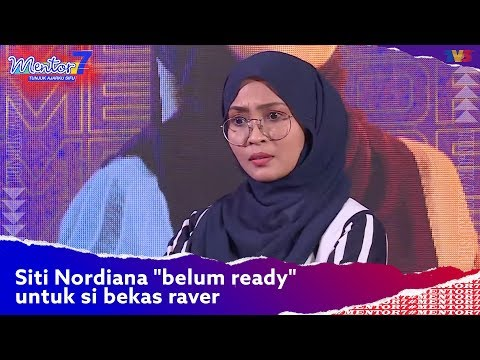 "Siti Nordiana ""Belum Ready"" Untuk Si Bekas Raver | #Mentor7"