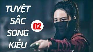 Tuyệt Sắc Song Kiều - Tập 2 | Phim Bộ Kiếm Hiệp Trung Quốc Mới Hay Nhất