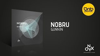 Baixar Nobru - Gunnin [Onyx Recordings] [Free]