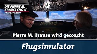 Flugsimulator – Pierre M. Krause wird gecoacht