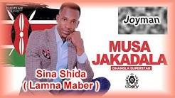 sina shida _ musa jakadala