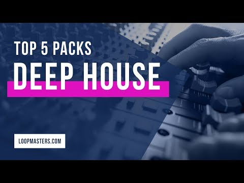 Top 5  | Deep House Sample Packs on Loopmasters 2018 | Samples, Loops and Sounds