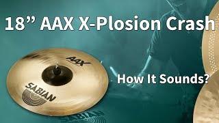 "Sabian 18"" AAX X-Plosion Crash (How it sounds?)"