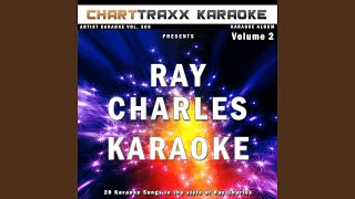 Unchain My Heart (Karaoke Version In the Style of Ray Charles)
