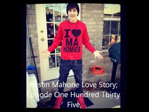 Austin Mahone; Love Story Episode One Hundred Thirty Five.