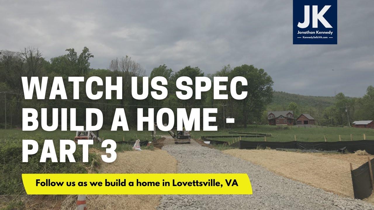 Watch us build a home in Lovettsville, Virginia - part 3