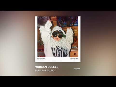 Morgan Sulele - Barn For Alltid