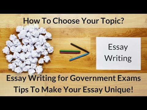 How To Choose An Essay Topic? For UPSC CSE 2017 - Tips To Make Your Essay Unique!