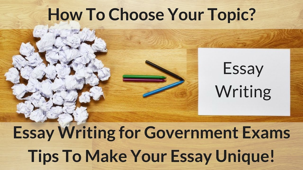 how to choose an essay topic for upsc cse tips to make  how to choose an essay topic for upsc cse 2017 tips to make your essay unique