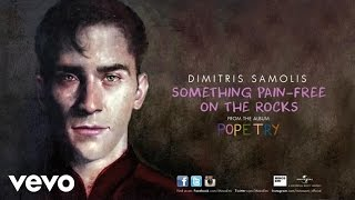 Dimitris Samolis - Something Pain-Free On The Rocks