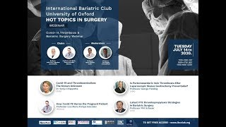 Covid-19, Thrombosis & Bariatric Surgery Webinar
