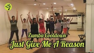 Just Give Me A Reason | Zumba Fitness Cool Down by Soul to Sole