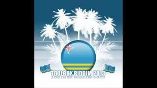 TOOLBOX RIDDIM MIX - ARUBA SOCA 2013 - DJ SOCAHOLIC PRODZ