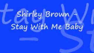 Watch Shirley Brown Stay With Me Baby video