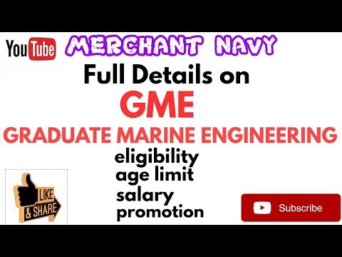Full Details on GME(GRADUATE MARINE ENGINEERING)course||Eligibility||Age limit||Salary and Promotion