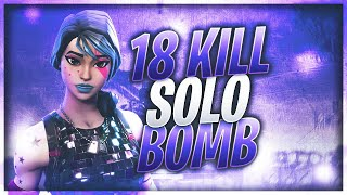 18 Bomb Solos! Fortnite Battle Royale Gameplay